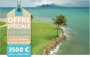 Offre spéciale Langkawi – 3500 € – 28 fevrier 2019
